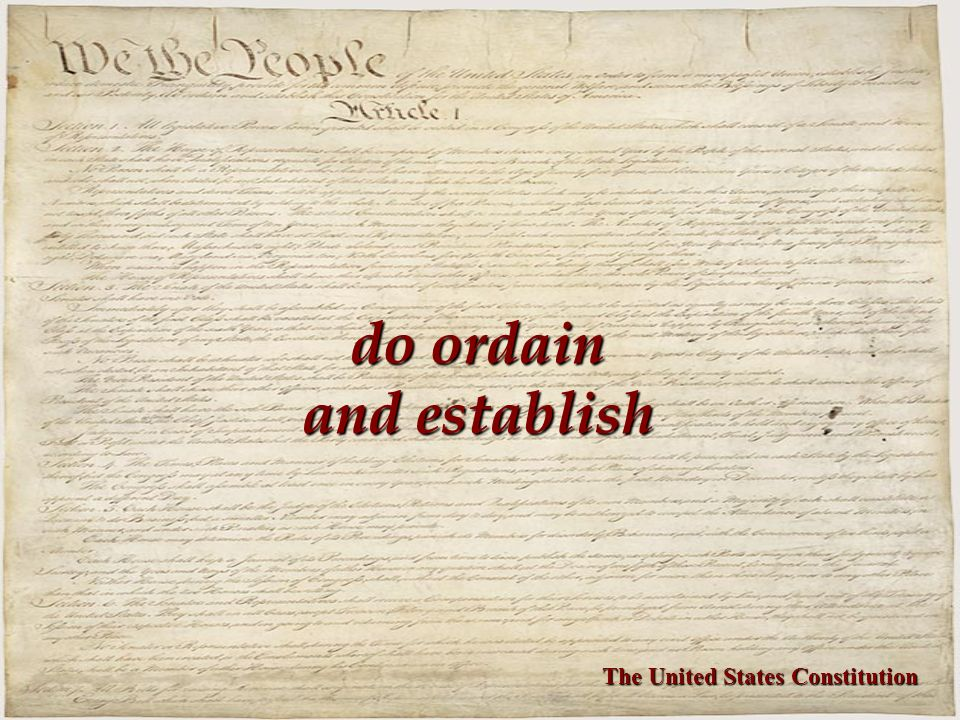 do ordain and establish The United States Constitution