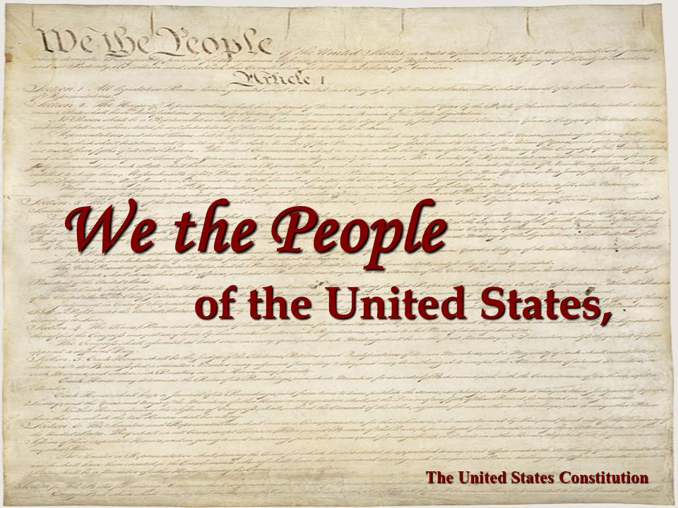 We the People of the United States, The United States Constitution