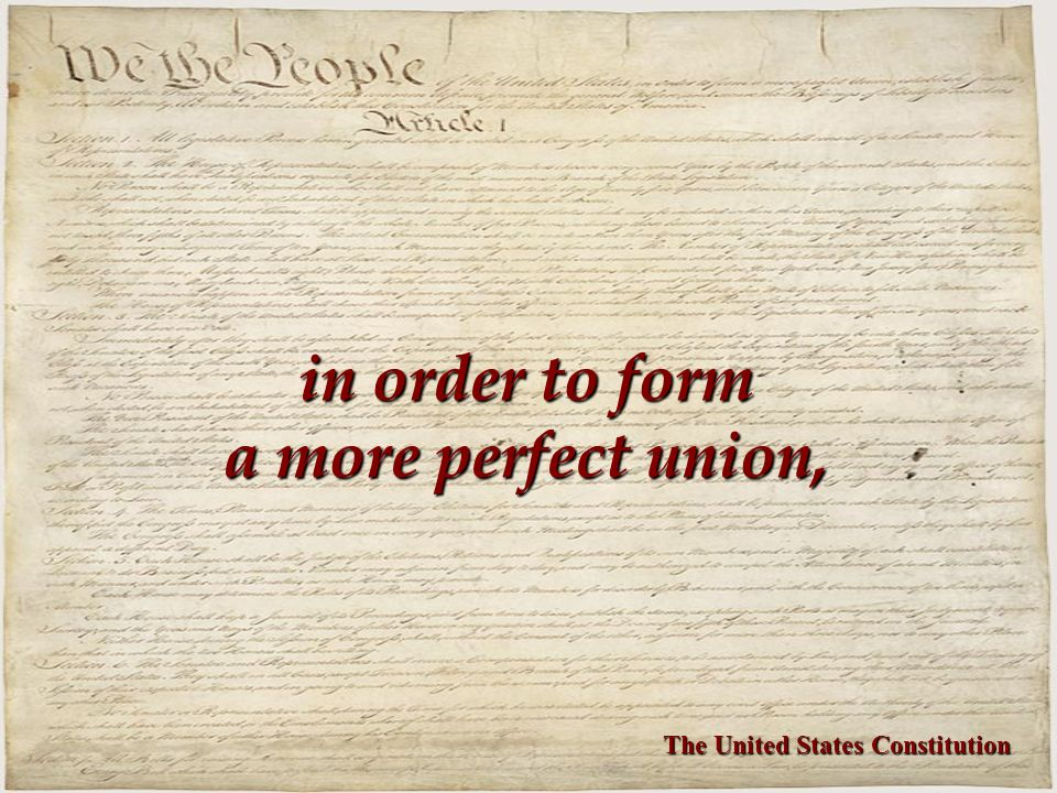 in order to form a more perfect union, The United States Constitution