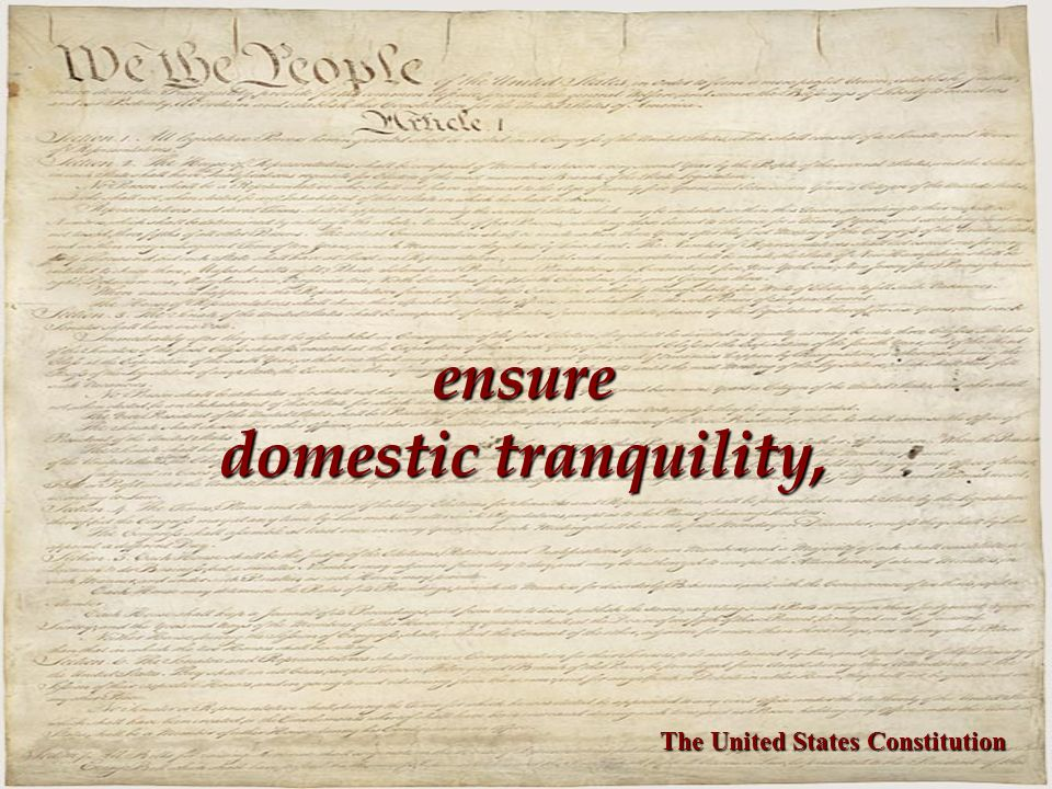 ensure domestic tranquility, The United States Constitution