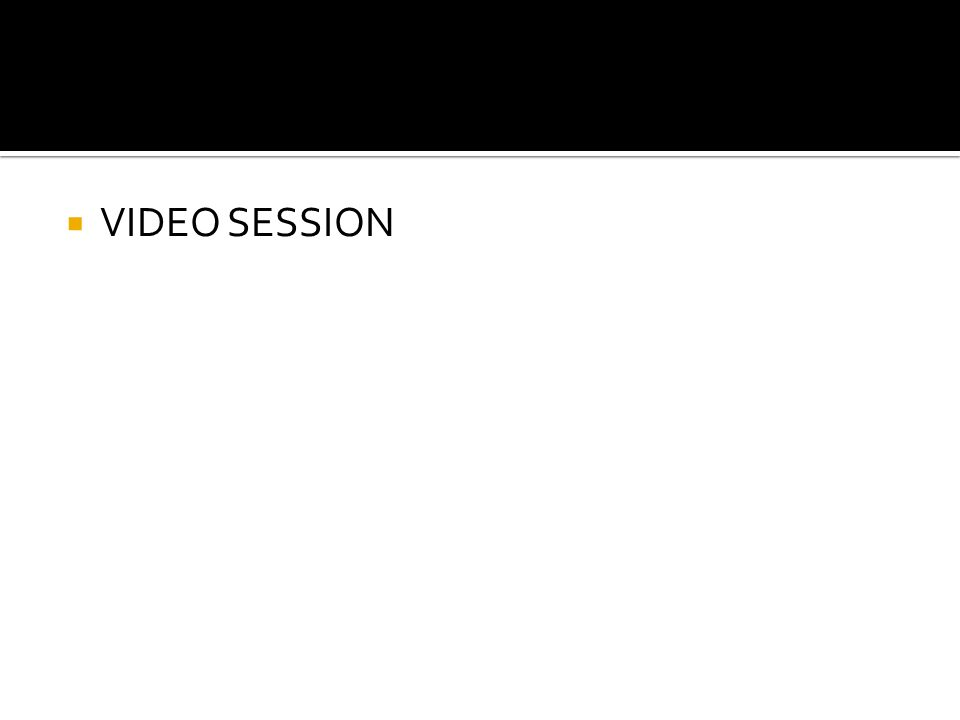  VIDEO SESSION