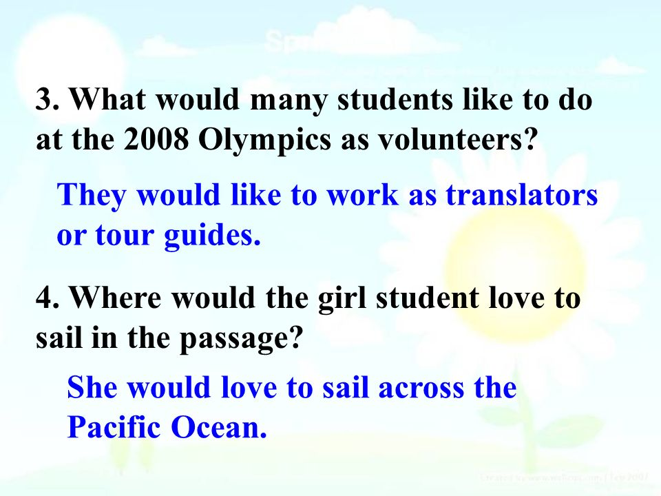 3.What would many students like to do at the 2008 Olympics as volunteers.