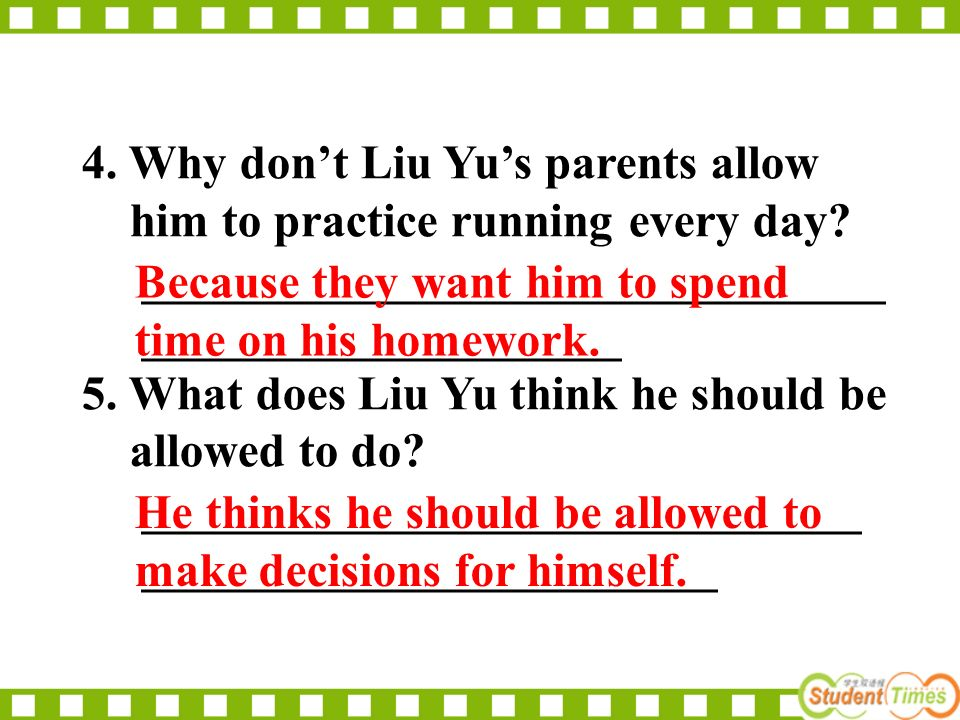 4.Why don't Liu Yu's parents allow him to practice running every day.