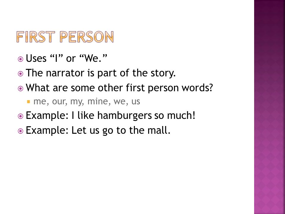 the narrator tells the story  the perspective of the story or  the narrator is part of the story