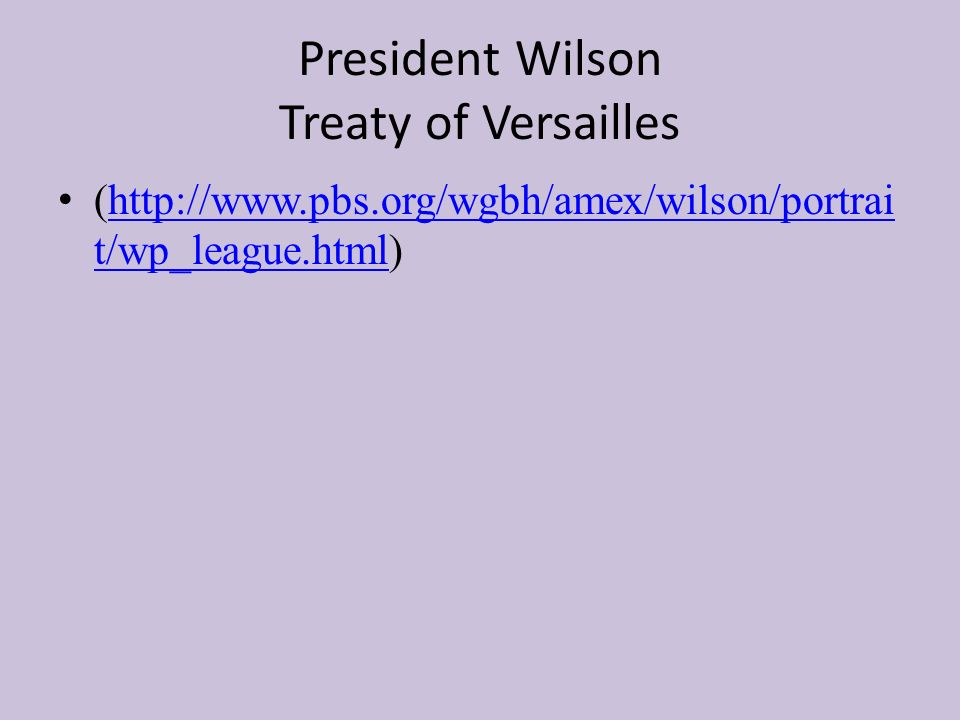 President Wilson Treaty of Versailles (  t/wp_league.html)  t/wp_league.html
