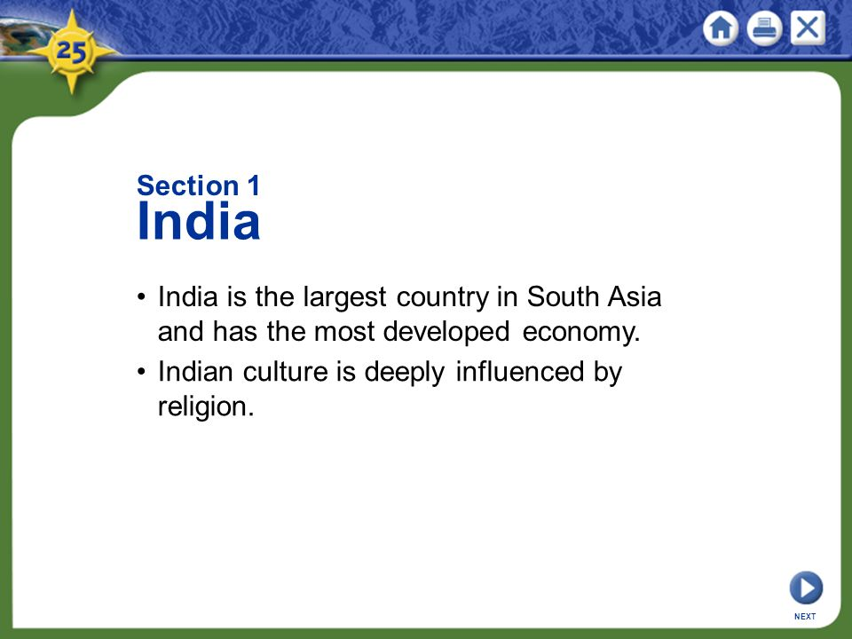 Section 1 India India is the largest country in South Asia and has the most developed economy.
