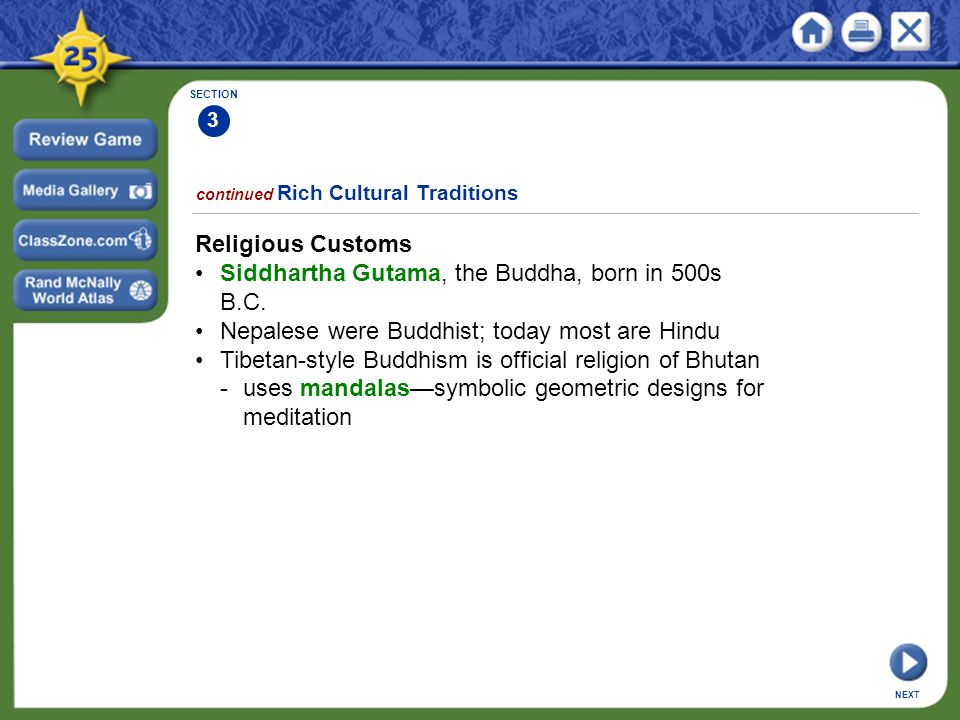 SECTION 3 continued Rich Cultural Traditions Religious Customs Siddhartha Gutama, the Buddha, born in 500s B.C.