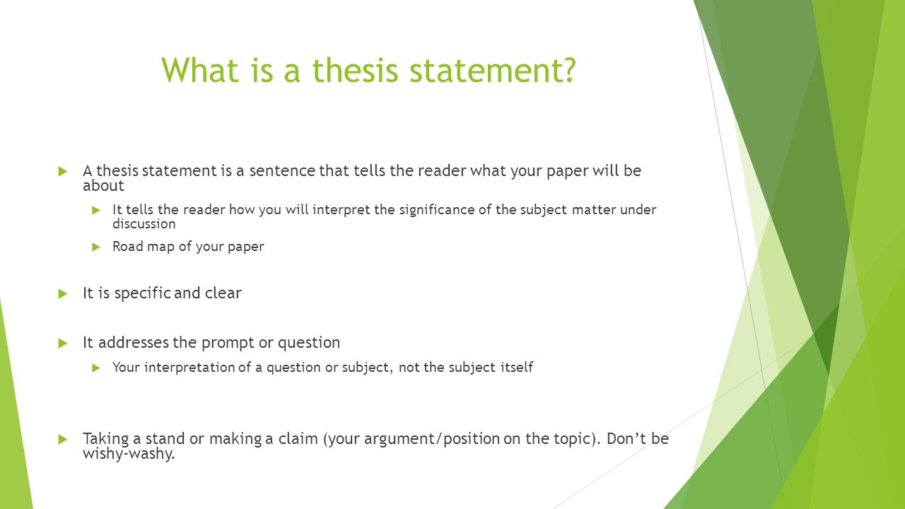 what is a thesis statemant A thesis statement is one sentence that expresses the main idea of a research paper or essay be very careful you're not developing a topic that is of interest to you alone this is a harsh yet necessary question to ask yourself: will my readers have any reason to care about what i'm writing.
