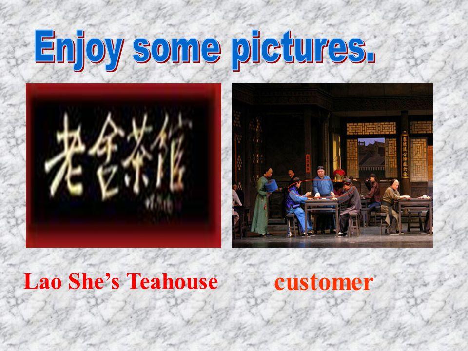 customer Lao She's Teahouse