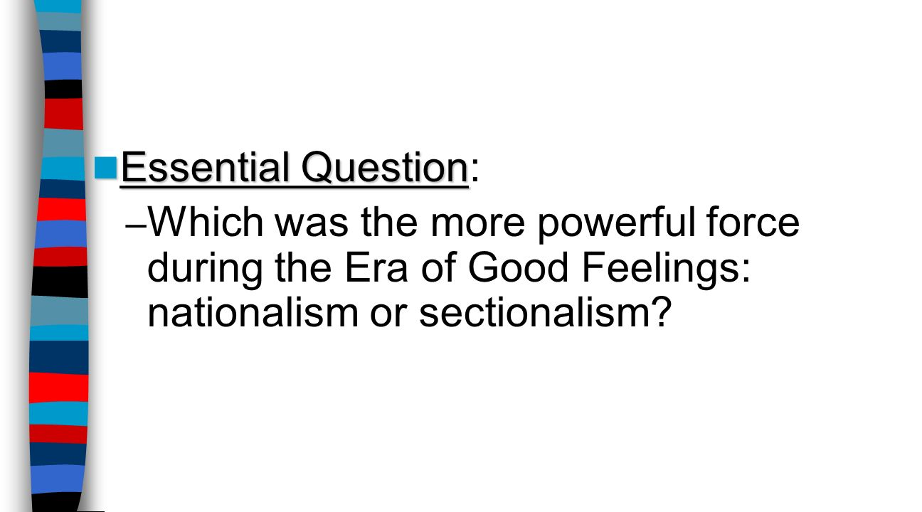 discuss nationalism in the era of good feelings essay
