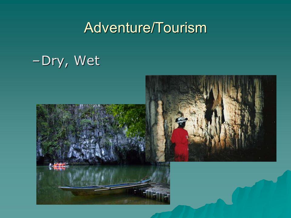 Adventure/Tourism –Dry, Wet