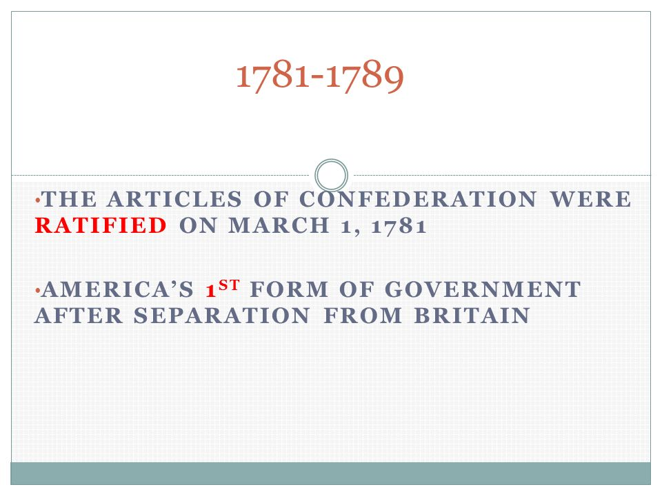 The Articles of Confederation. THE ARTICLES OF CONFEDERATION WERE ...