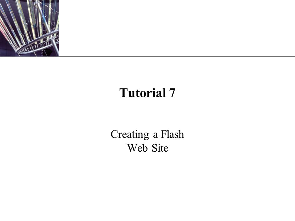xp tutorial 7 creating a flash web site. xp new perspectives on, Presentation templates