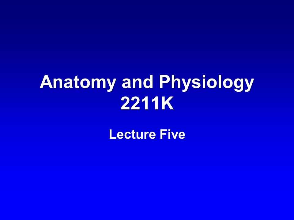 Anatomy and Physiology 2211K Lecture Five. Slide 2 – Urinary system ...