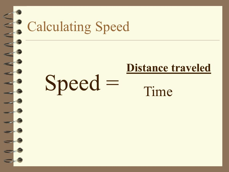 Speed 4 Speed is a measure of how fast something is moving 4 Speed is a SCALAR quantity- it only requires a magnitude