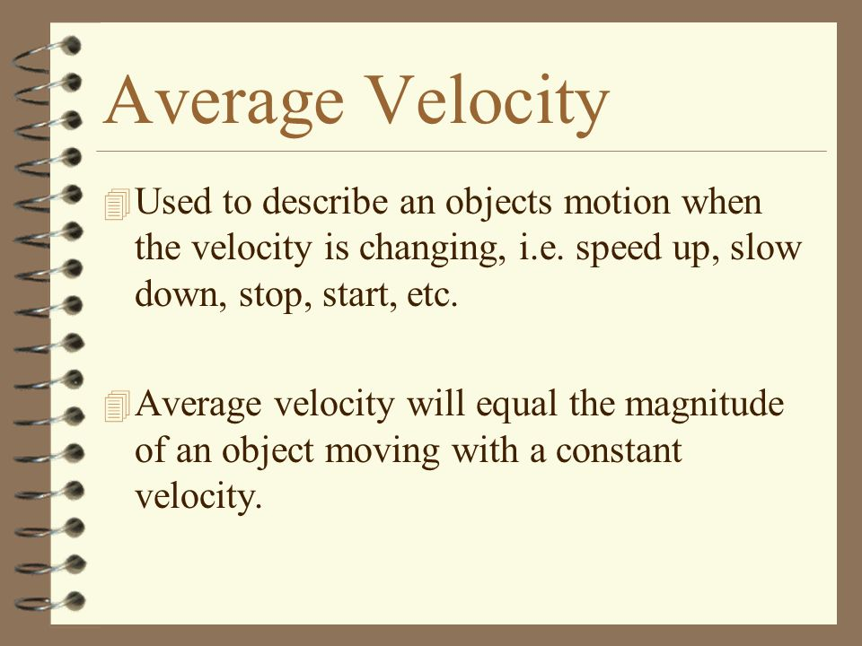 Constant Velocity Graph 4 The velocity is equal to the slope of a distance versus time graph