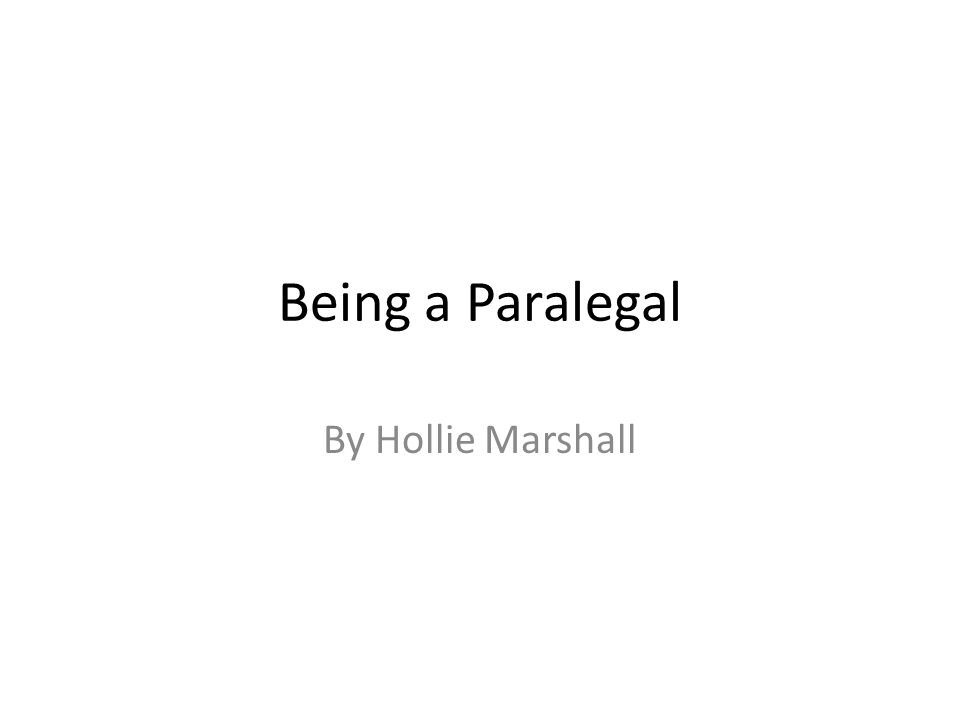 1 being a paralegal by hollie marshall - Ip Paralegal Job Description