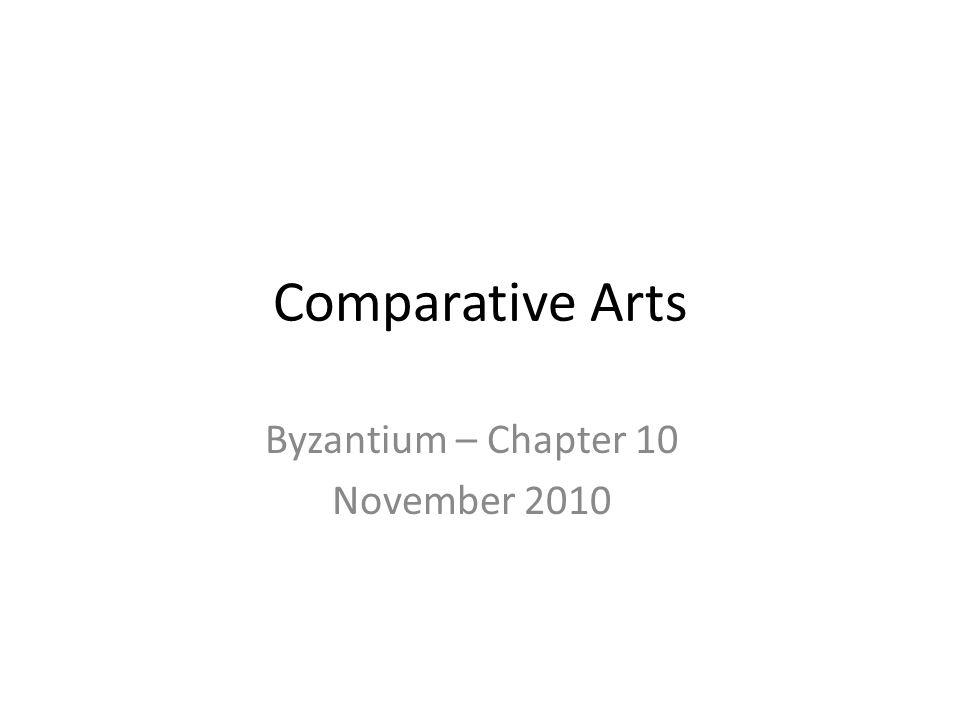 Comparative Arts Byzantium – Chapter 10 November 2010