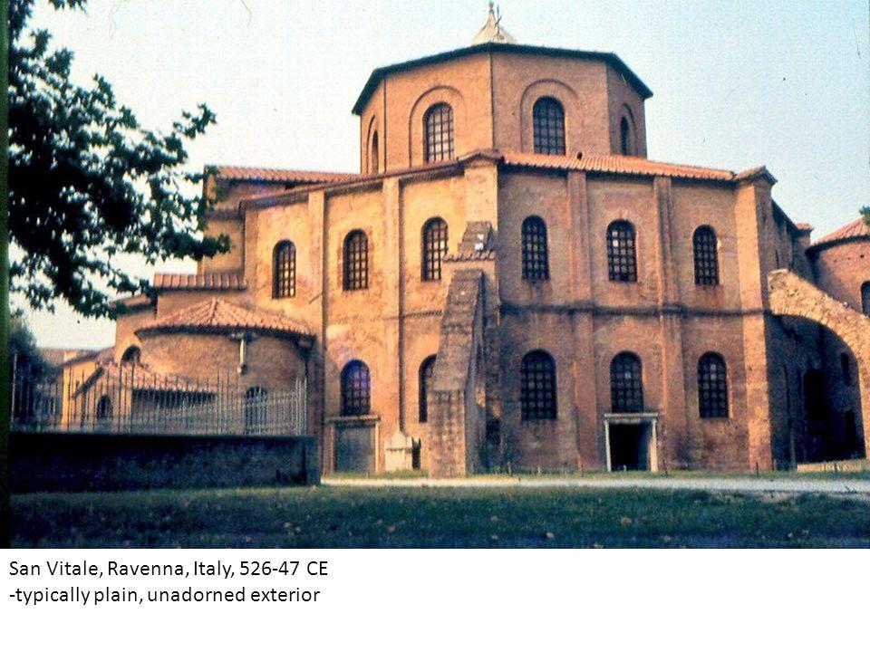 San Vitale, Ravenna, Italy, 526-47 CE -typically plain, unadorned exterior