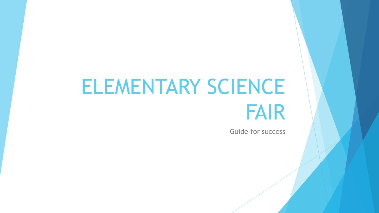 ELEMENTARY SCIENCE FAIR Guide for success