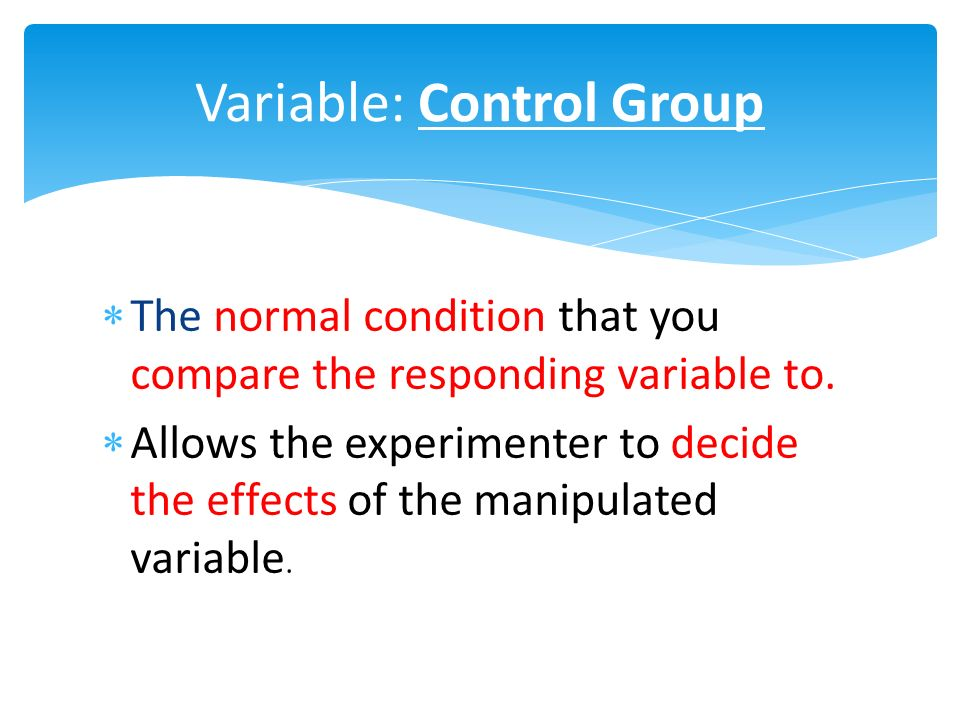  The normal condition that you compare the responding variable to.