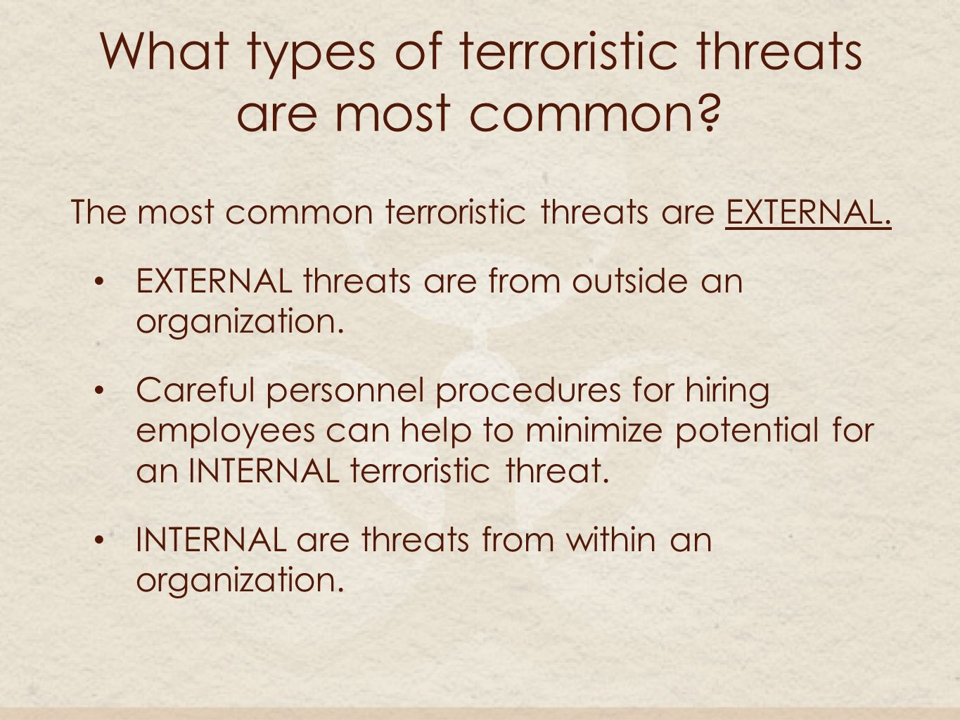 What types of terroristic threats are most common.