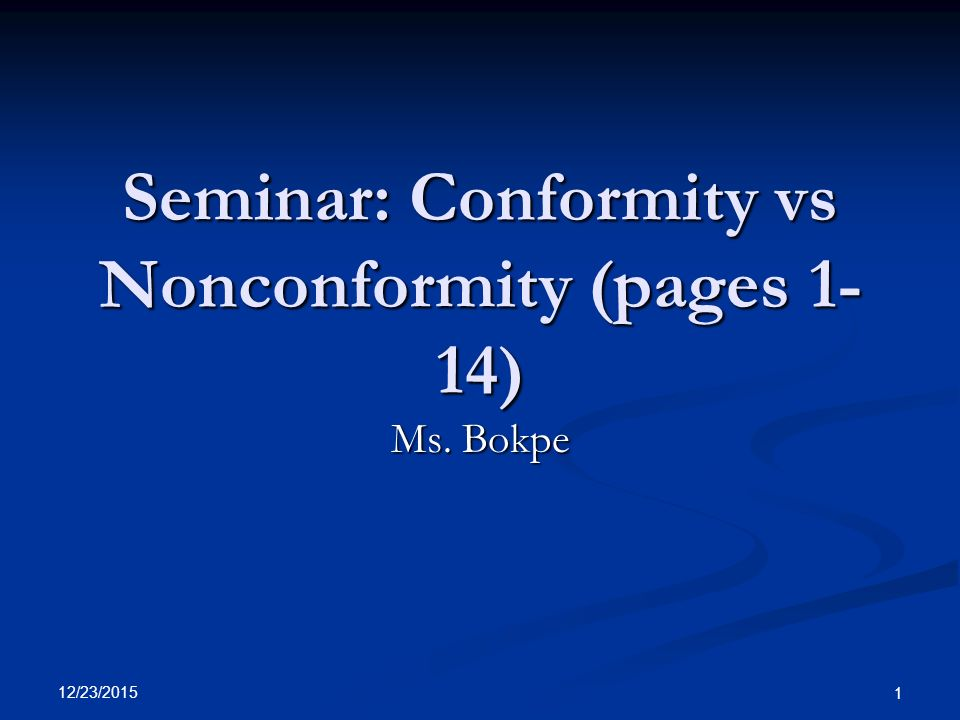 conformity vs nonconformity Nonconformity statement– following the herd (often to the slaughter house) is dangerous you have to have the free thinkers society's ways do not fit.