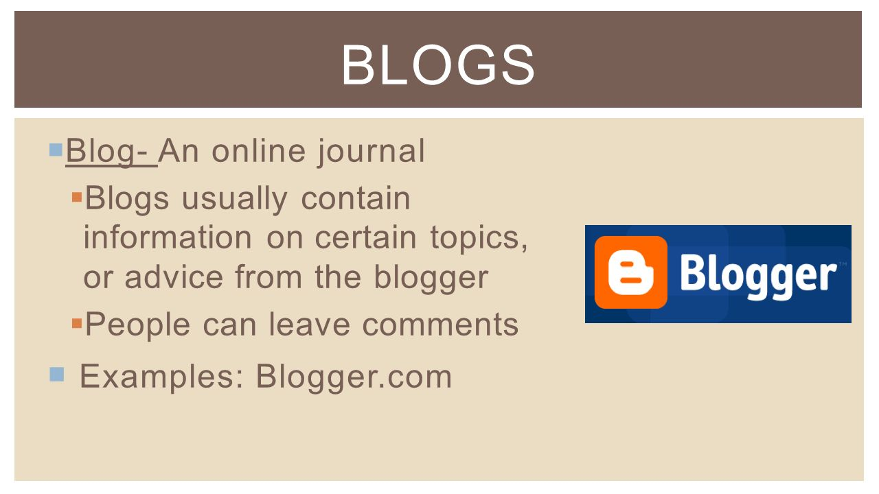  Microblog- A post much shorter than a blog post  Examples: Twitter, Tumblr MICROBLOGS