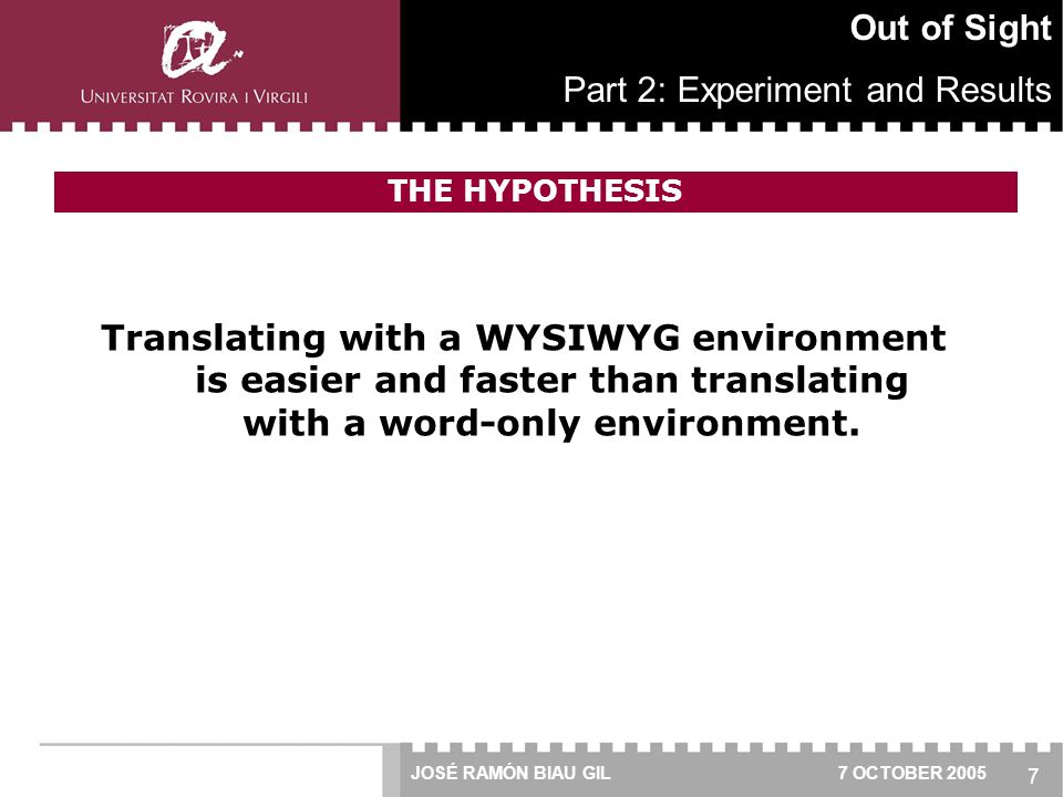 7 Translating with a WYSIWYG environment is easier and faster than translating with a word-only environment.