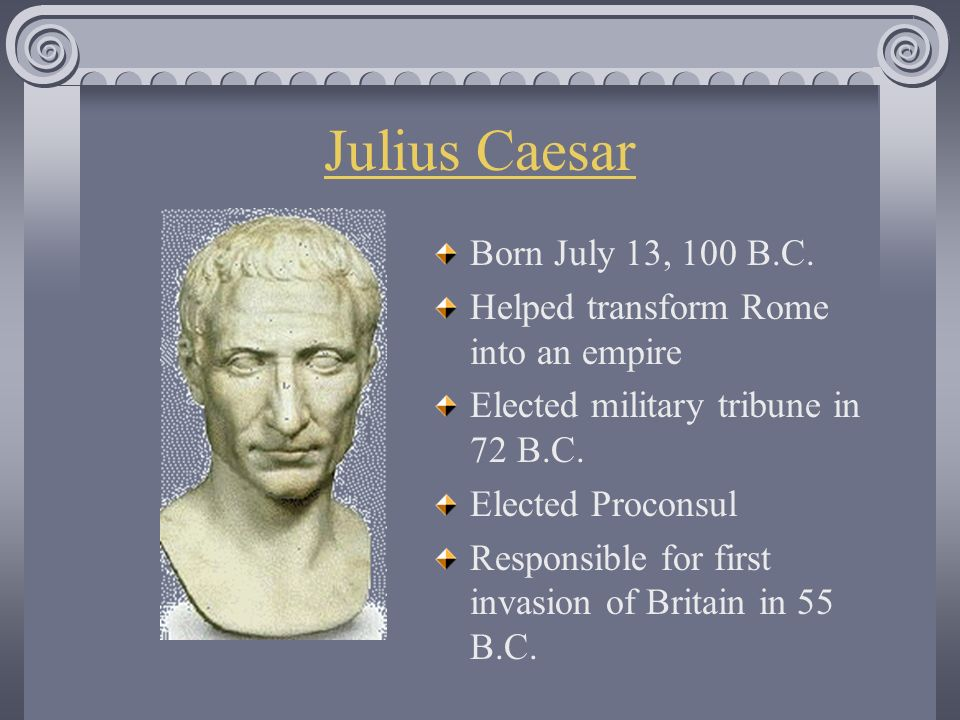 the protagonist of julius caesar Gaius julius caesar (/ ˈ s iː z ər / 12 or 13 july 100 bc – 15 march 44 bc), known by his cognomen julius caesar, was a roman politician and military general who played a critical role in the events that led to the demise of the roman republic and the rise of the roman empire.