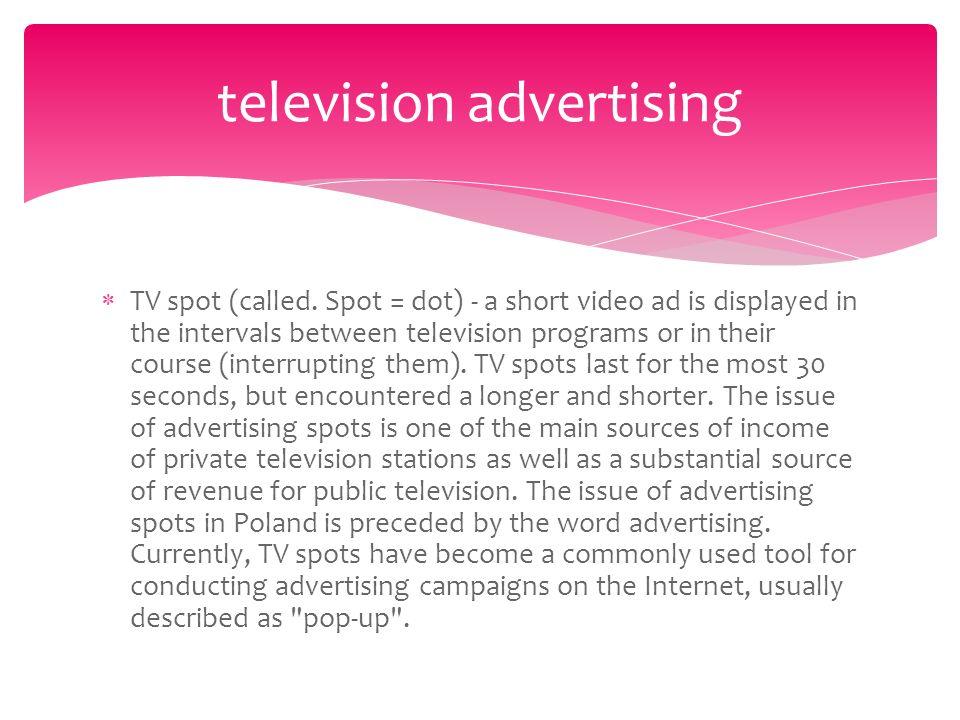 television advertising  tv spot called spot dot a short  tv spot called