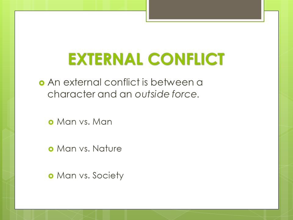 internal external conflict essay Ultimately, although the conflicts in 'hamlet' are myriad, and will no doubt further shift in interest as shakespearean scholarship continues, it is cs lewis who encapsulates the question of whether internal, or external, conflict is the prevailing force.