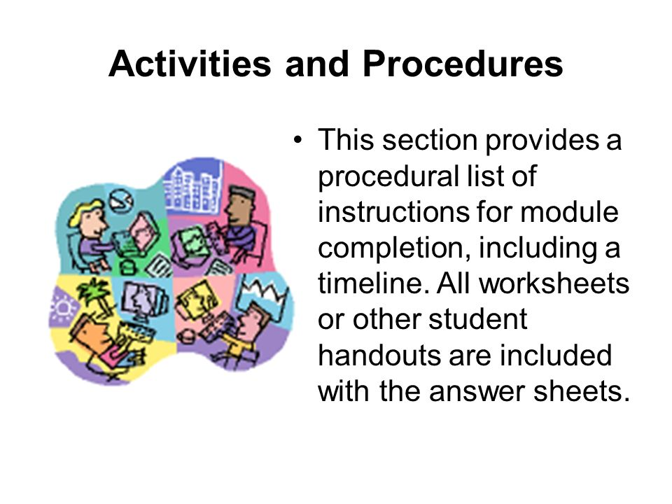 Activities and Procedures This section provides a procedural list of instructions for module completion, including a timeline.
