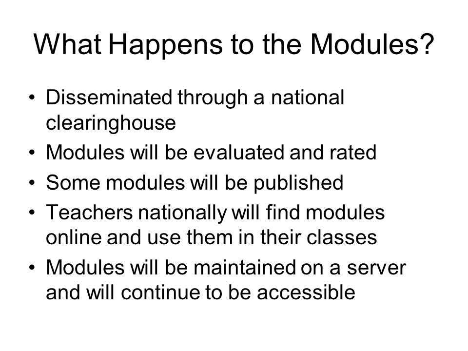 What Happens to the Modules.