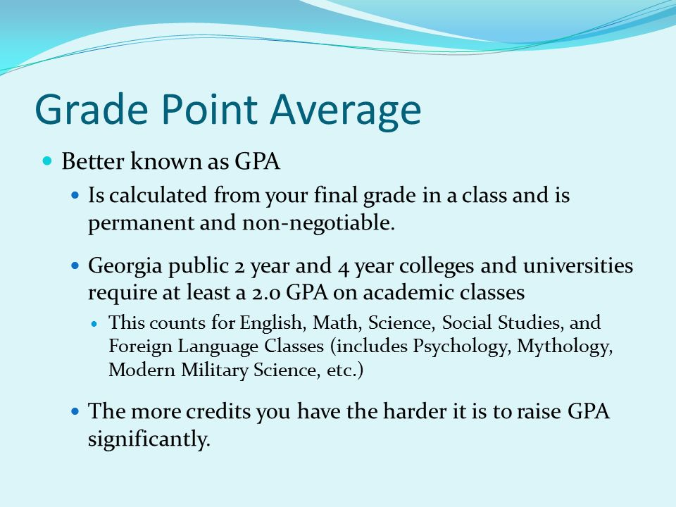 should students grades in gym affect their grade point average Should the physical education grade be the students had to drive their own cannot see how you can average in the physica education grades.