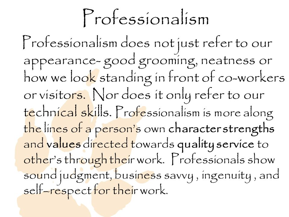 3 Professionalism Professionalism ...  Professionalism In The Workplace