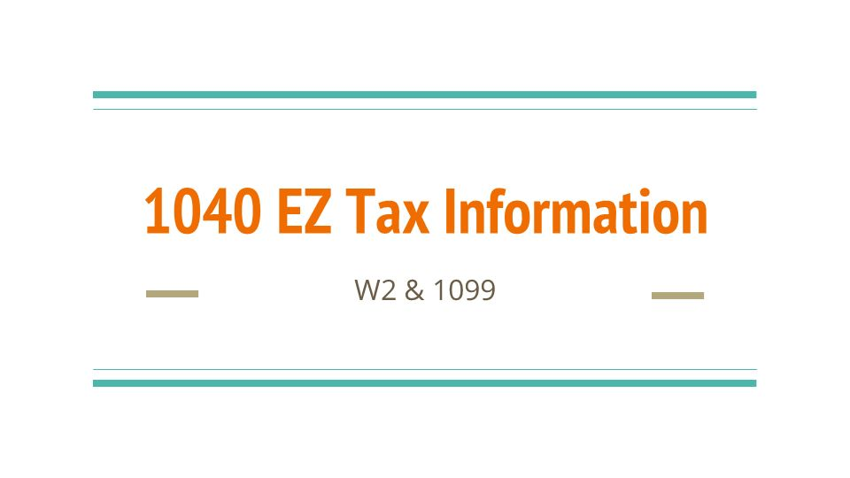 1040 EZ Tax Information W2 & Page 10 Fill out 1040 EZ form with ...