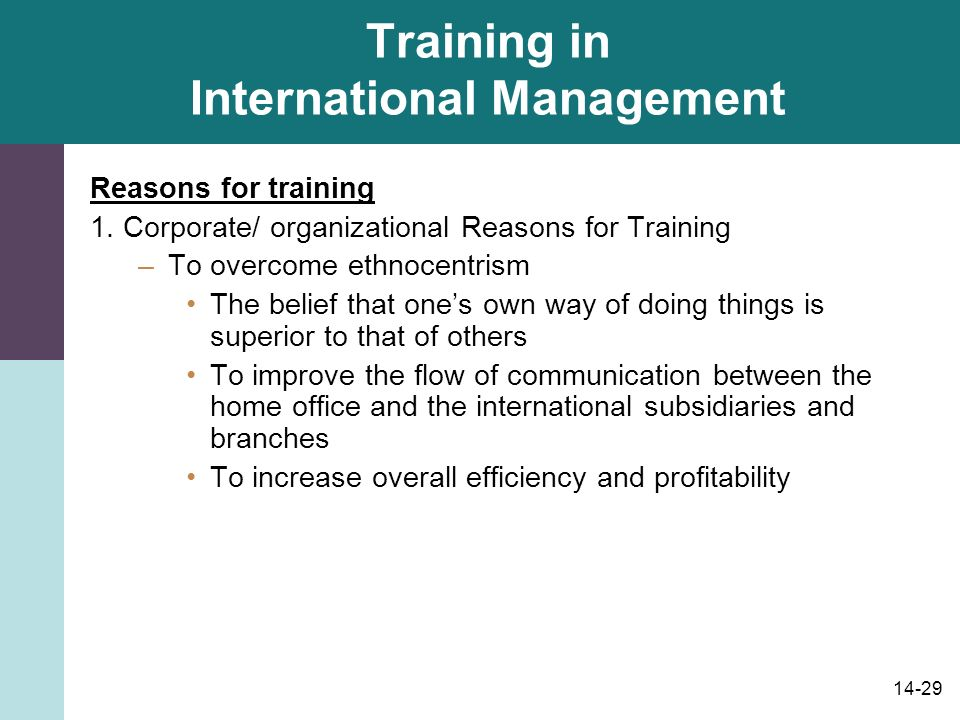 14-29 Training in International Management Reasons for training 1.
