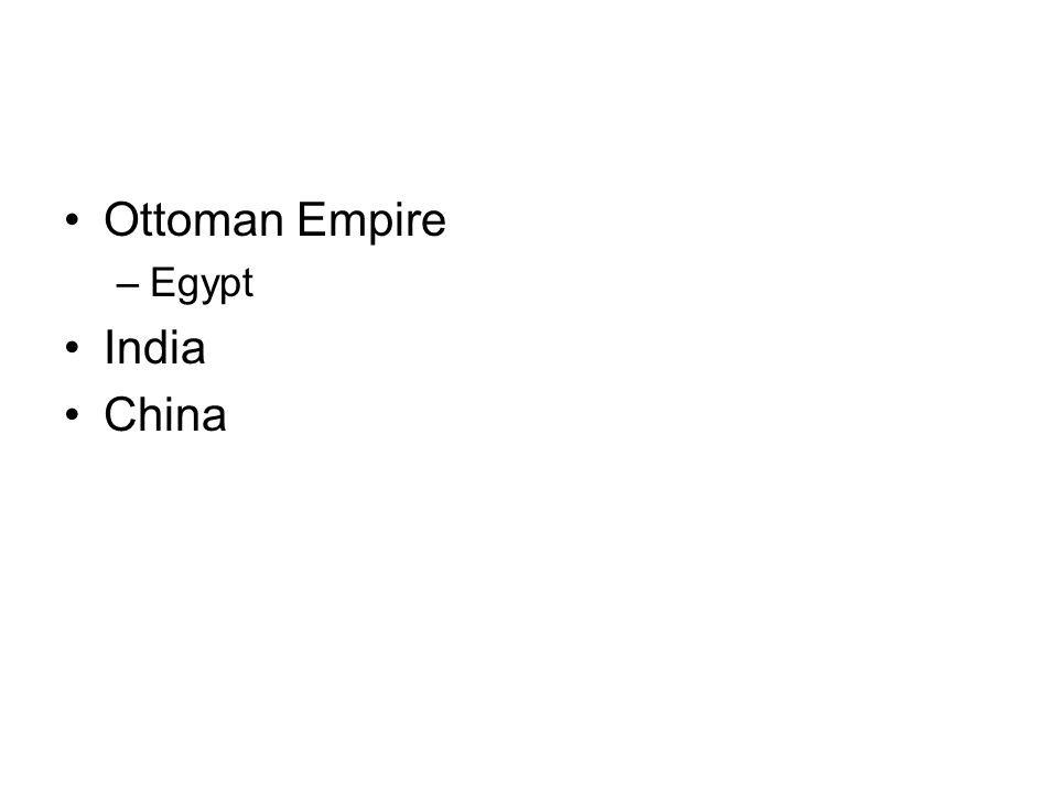 Ottoman Empire –Egypt India China