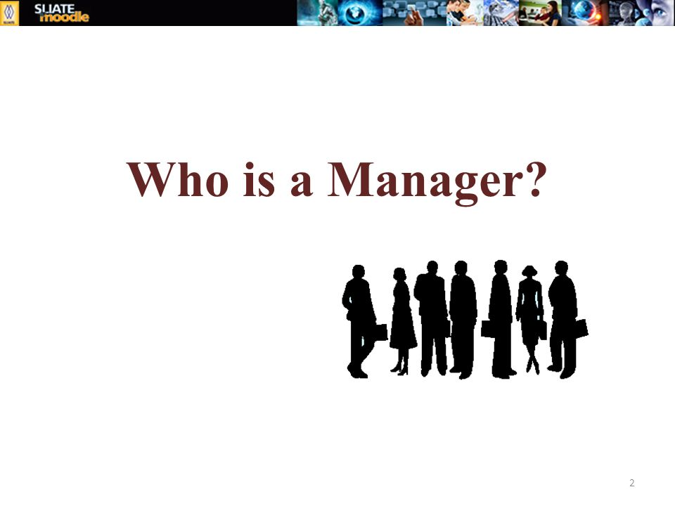 Who is a Manager 2