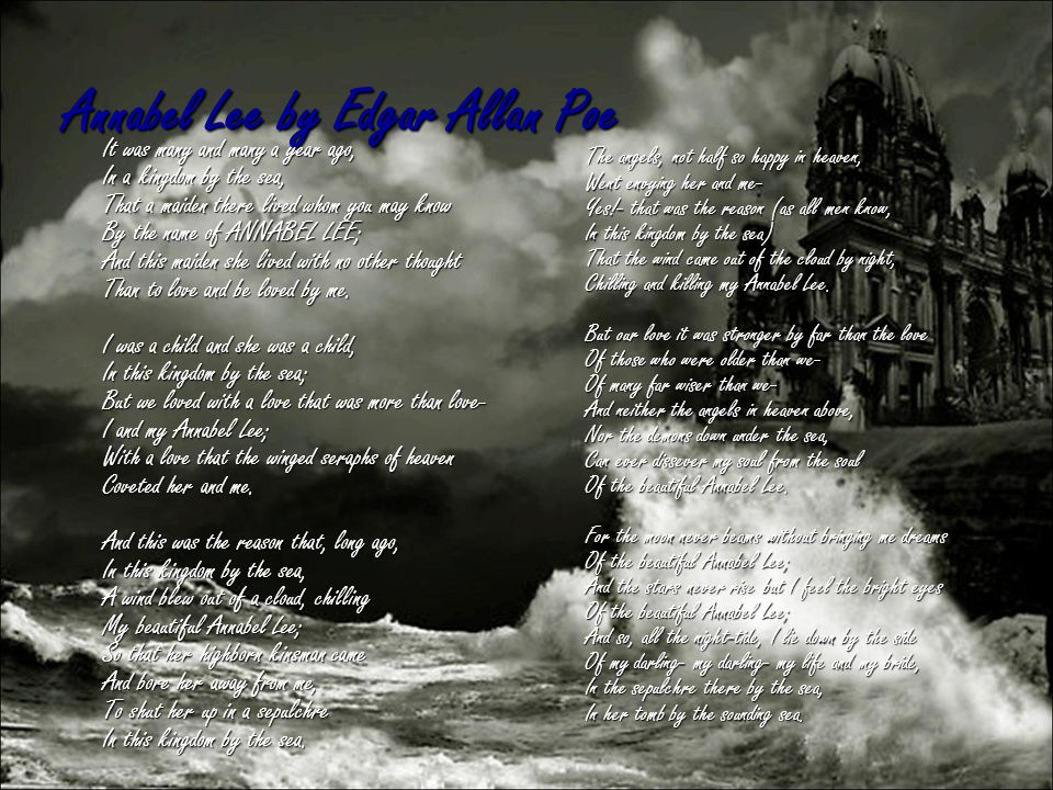 annabel lee essay Edgar allen poe's use of imagery through out the poem annabel lee is highly perceivable his strong use of images can guide you right through this poem this particular poem starts off with a man looking back on his life as a child, falling in love with the girl of his dreams right here the.