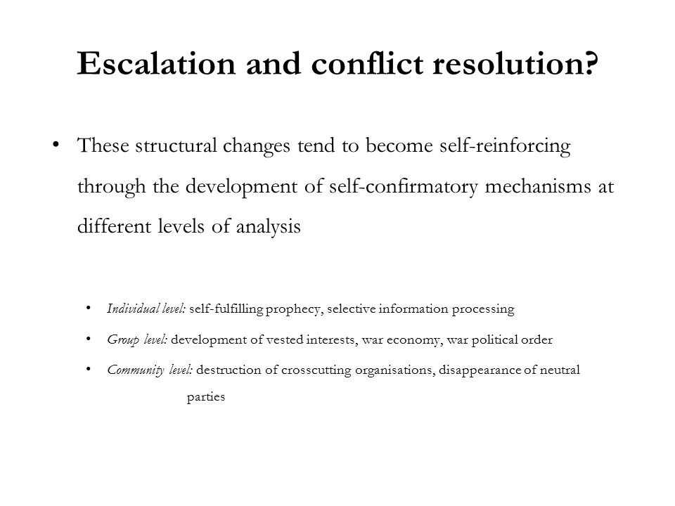 Escalation and conflict resolution.
