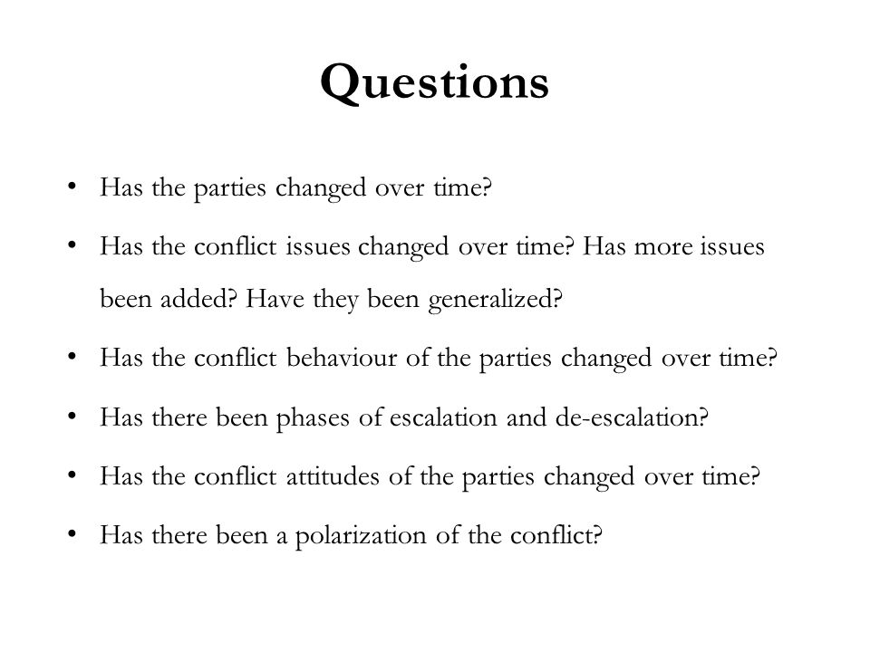 Questions Has the parties changed over time. Has the conflict issues changed over time.