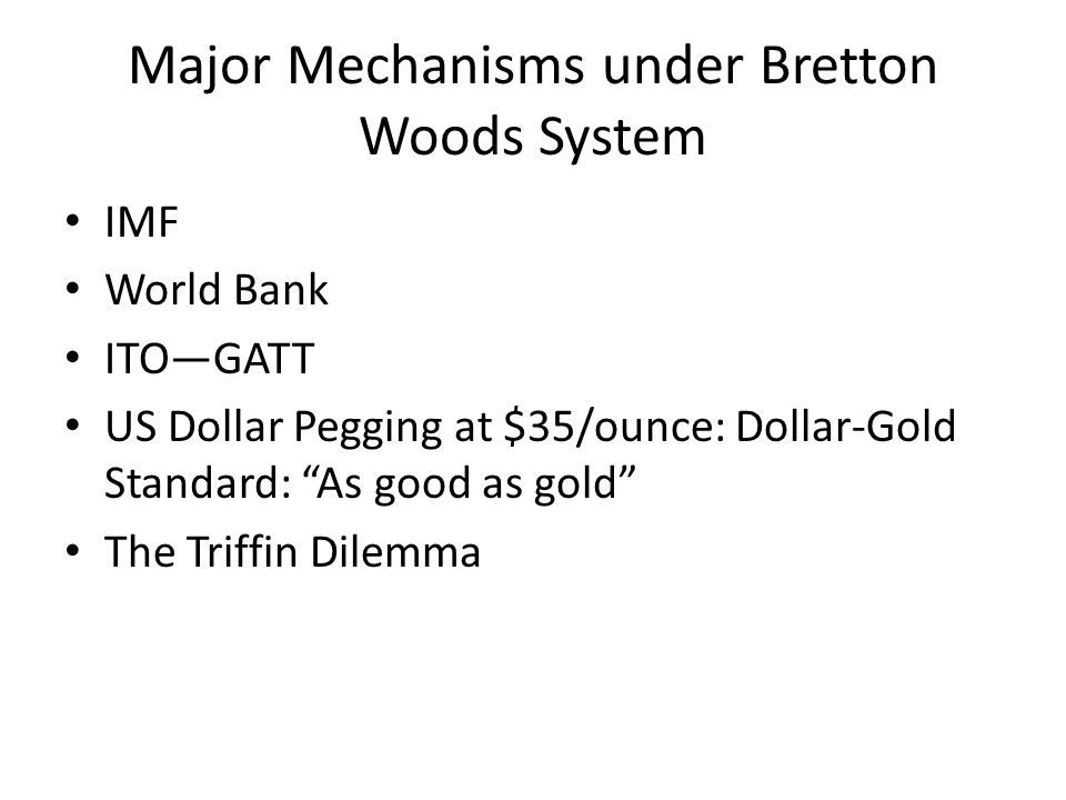 Bretton woods system creation evolution and collapse ppt download 8 major mechanisms under bretton woods system platinumwayz