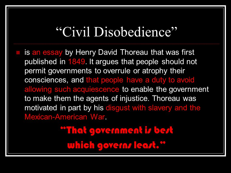 "introduction to ""civil disobedience"" thoreau and how his ideas  civil disobedience is an essay by henry david thoreau that was first published in 1849"