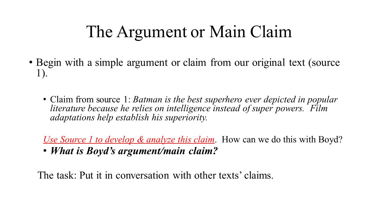 from rhetorical precis to the body of the text plan for today go the argument or main claim begin a simple argument or claim from our original text