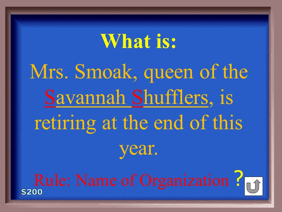 4-200 Mrs. Smoak, queen of the savannah shufflers, is retiring at the end of this year.