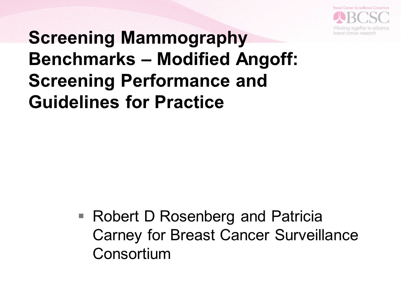 Screening mammography benchmarks modified angoff screening 1 screening mammography benchmarks modified angoff screening performance and guidelines for practice robert d rosenberg and patricia carney for breast xflitez Gallery