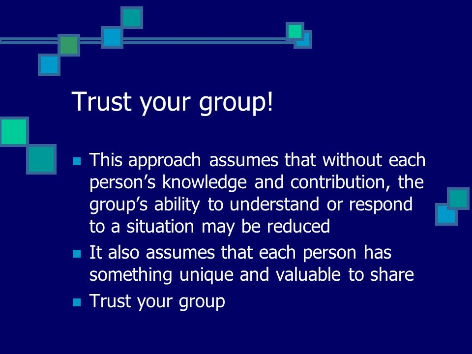 Trust your group.