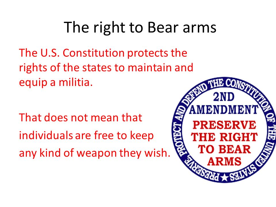 The right to Bear arms The U.S.